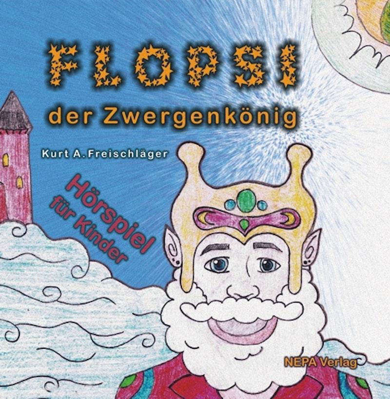 Flopsi der Zwergenkönig (Hörbuch)