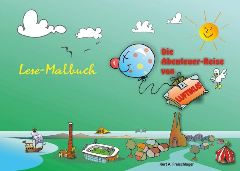 Die Abenteuer-Reise von Luftikus (Lese-Malbuch mit Spiralbindung und Spritzwasserschutz)