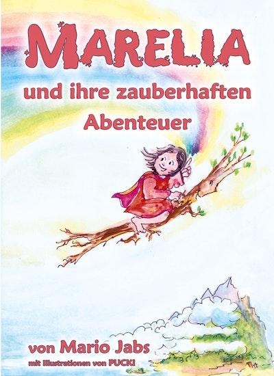 Marelia und ihre zauberhaften Abenteuer